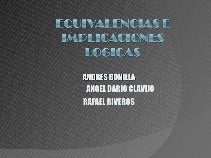 ANDRES BONILLA  ANGEL DARIO CLAVIJO RAFAEL RIVEROS