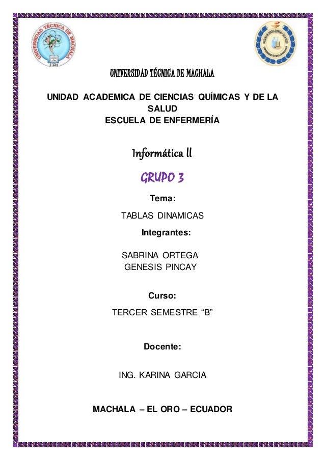 UNIVERSIDAD TÉCNICA DE MACHALA UNIDAD ACADEMICA DE CIENCIAS QUÍMICAS Y DE LA SALUD ESCUELA DE ENFERMERÍA Informática ll GR...