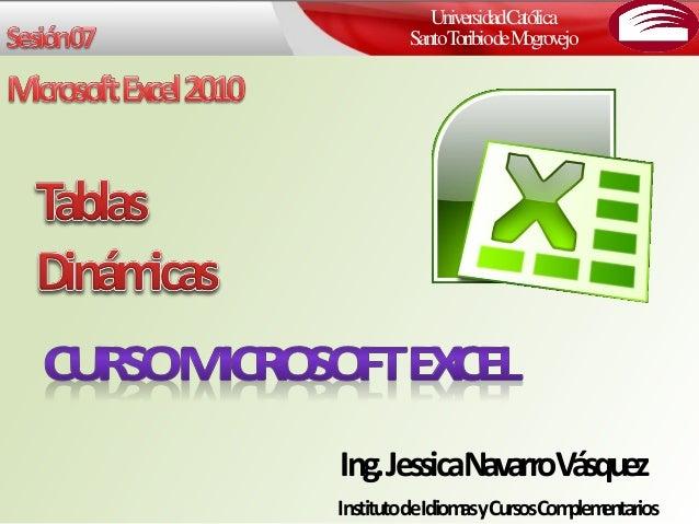 UniversidadCatólica SantoToribiodeMogrovejo Ing.JessicaNavarroVásquez InstitutodeIdiomasyCursosComplementarios