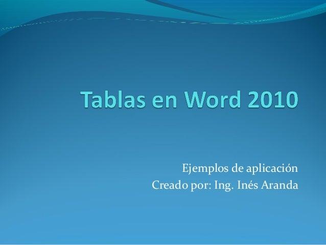 Ejemplos de aplicación Creado por: Ing. Inés Aranda