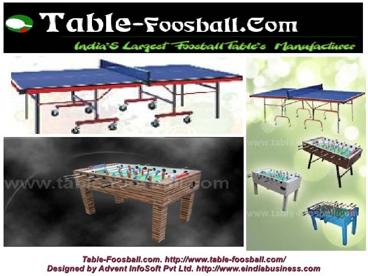 Table-Foosball.com. http://www.table-foosball.com/Designed by Advent InfoSoft Pvt Ltd. http://www.eindiabusiness.com