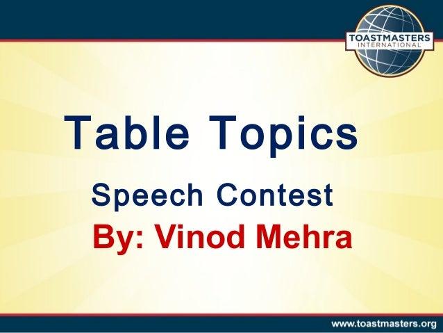 By: Vinod Mehra Table Topics Speech Contest