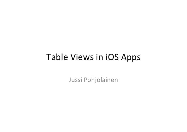 Table Views in iOS Apps          Jussi Pohjolainen