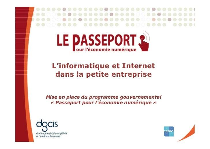 L'informatique et Internet   dans la petite entrepriseMise en place du programme gouvernemental « Passeport pour l'économi...