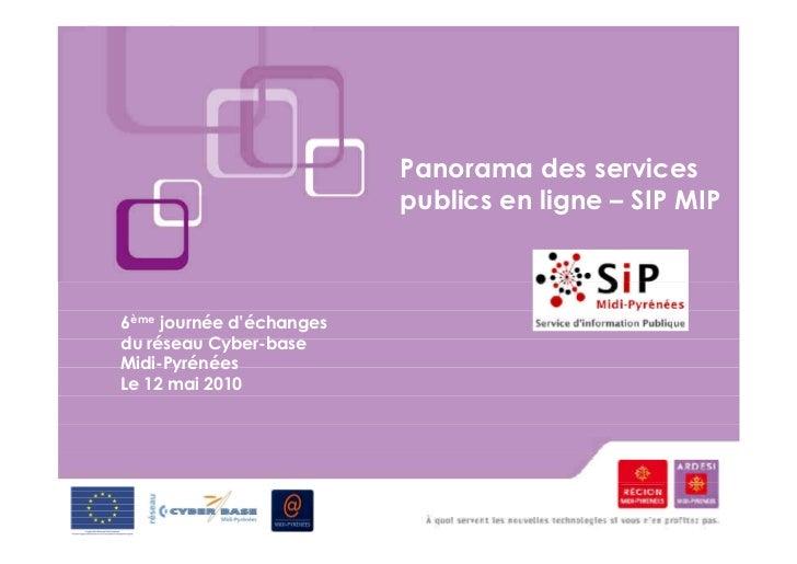 Panorama des services                          publics en ligne – SIP MIP6ème journée d'échangesdu réseau Cyber-baseMidi-P...