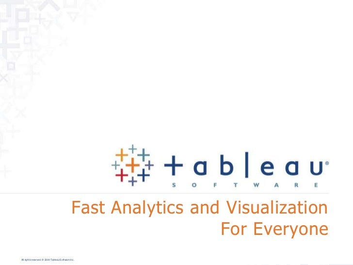 Fast Analytics and Visualization                                                                For EveryoneAll rights res...