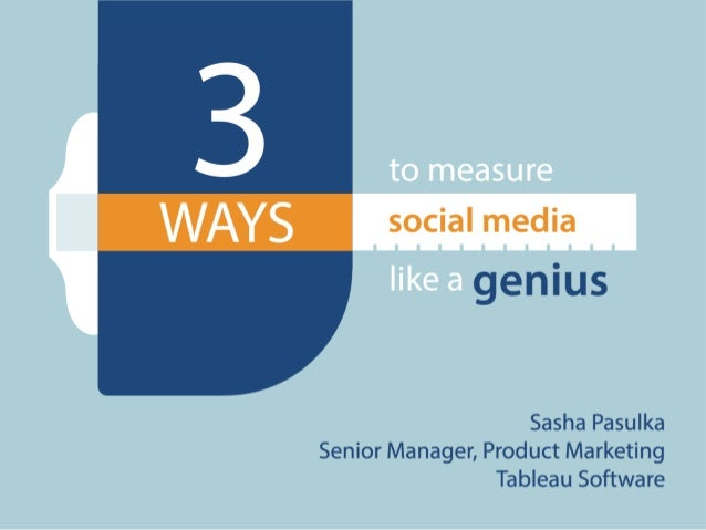 genius  Sasha Pasulka Senior Manager,  Product Marketing Tableau Software