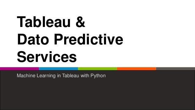 Tableau & Dato Predictive Services Machine Learning in Tableau with Python