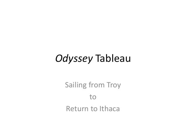 Odyssey Tableau Sailing from Troy to Return to Ithaca
