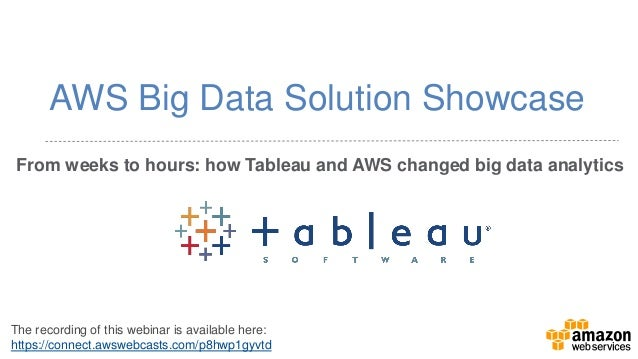 From weeks to hours: how Tableau and AWS changed big data analytics  AWS Big Data Solution Showcase  The recording of this...