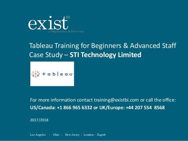 Los Angeles - Ohio - New Jersey - London - Zagreb Tableau Training for Beginners & Advanced Staff Case Study – STI Technol...