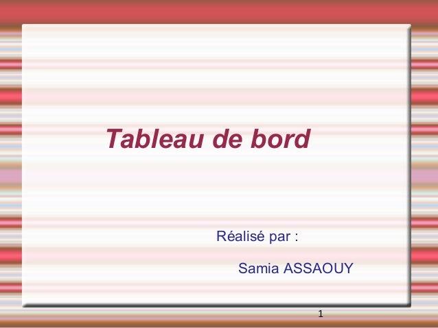 Tableau de bord        Réalisé par :           Samia ASSAOUY                        1