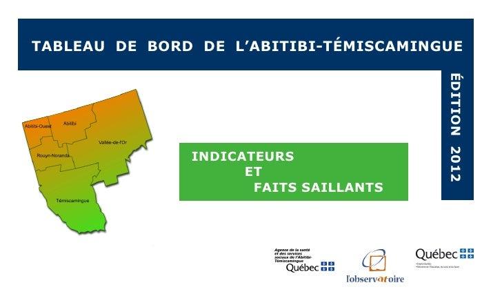 TABLEAU DE BORD DE L'ABITIBI-TÉMISCAMINGUE                                        ÉDITION 2012               INDICATEURS  ...
