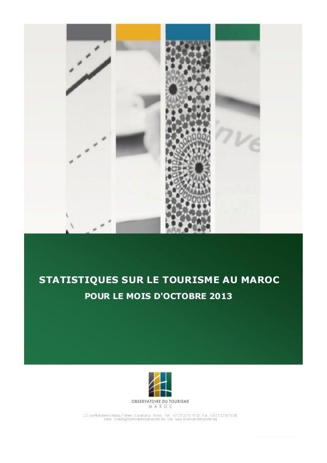 www.observatoiredutourisme.ma STATISTIQUES SUR LE TOURISME AU MAROC OCTOBRE 2013 STATISTIQUES SUR LE TOURISME AU MAROC POU...