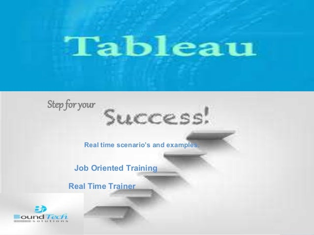 Step for your Real Time Trainer Job Oriented Training Real time scenario's and examples.