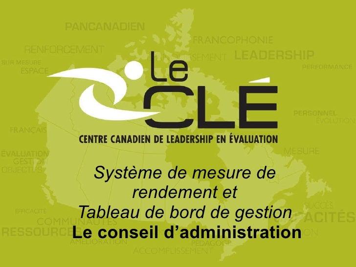 Système de mesure de rendement et Tableau de bord de gestion  Le conseil d'administration