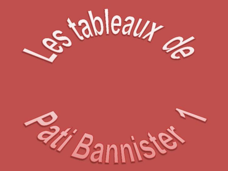 Pati Bannister est née en 1929 dans le Nord de LONDRES. En 1952, elle s'installe aux Etats Unis Actuellement elle vit à Gu...