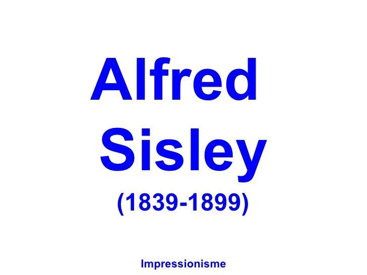 AlfredSisley(1839-1899)  Impressionisme