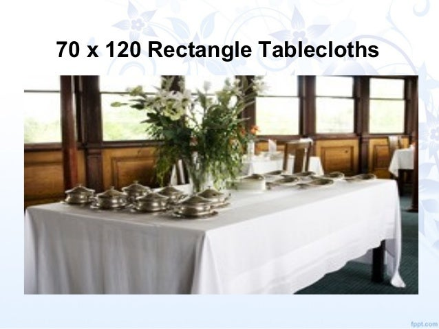 60 X 126 Rectangle Tablecloths; 12.