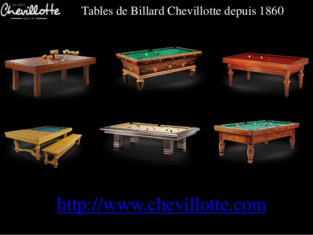 Tables de Billard Chevillotte depuis 1860http://www.chevillotte.com