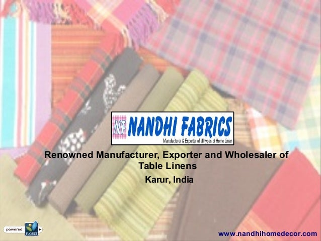 Renowned Manufacturer, Exporter and Wholesaler of Table Linens www.nandhihomedecor.com Karur, India