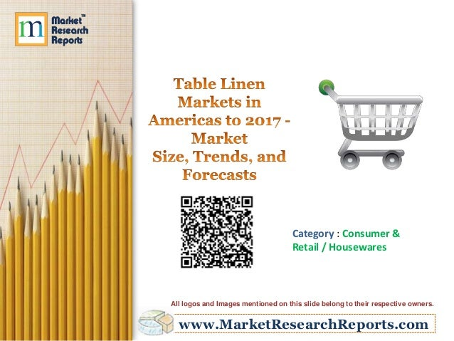 www.MarketResearchReports.com Category : Consumer & Retail / Housewares All logos and Images mentioned on this slide belon...