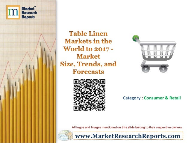 www.MarketResearchReports.com Category : Consumer & Retail All logos and Images mentioned on this slide belong to their re...