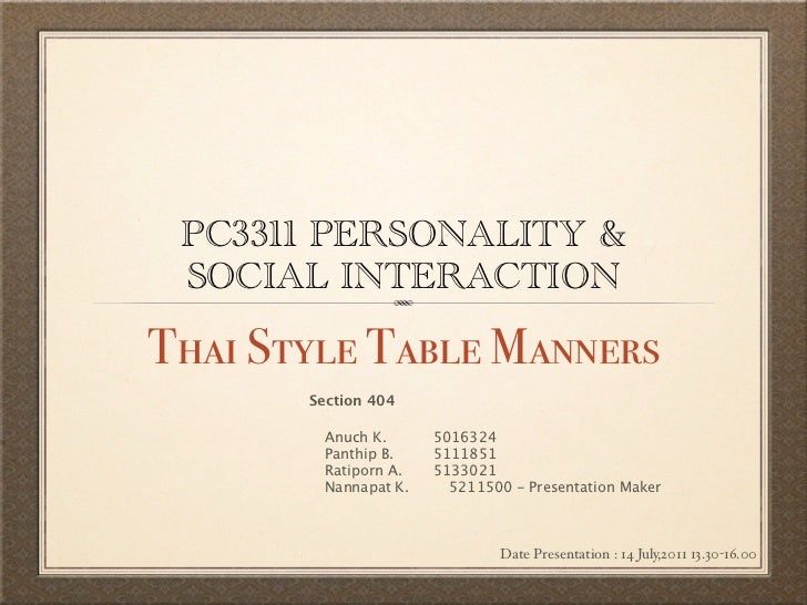 PC3311 PERSONALITY & SOCIAL INTERACTIONThai Style Table Manners       Section 404        Anuch K.     5016324        Panth...