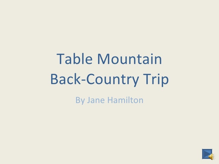 Table Mountain Back-Country Trip By Jane Hamilton