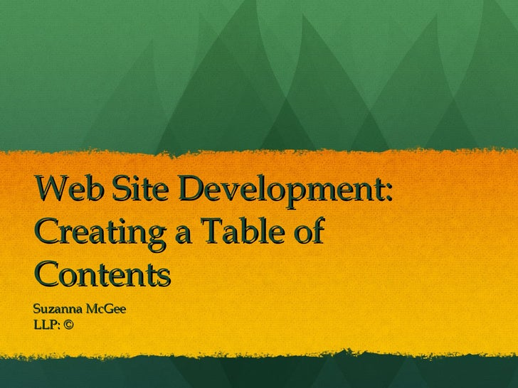Web Site Development:  Creating a Table of Contents Suzanna McGee LLP: ©