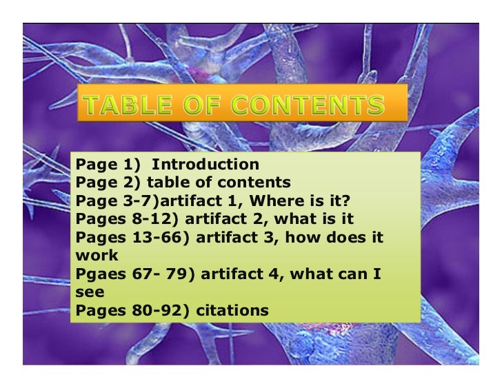 Page 1) IntroductionPage 2) table of contentsPage 3-7)artifact 1, Where is it?Pages 8-12) artifact 2, what is itPages 13-6...