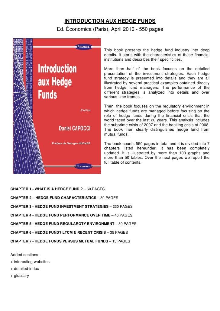 INTRODUCTION AUX HEDGE FUNDS                          Ed. Économica (Paris), April 2010 - 550 pages                       ...