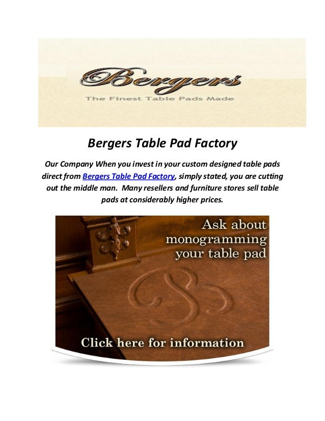 Bergers Table Pad Factory Our Company When You Invest In Your Custom  Designed Table Pads Direct ...