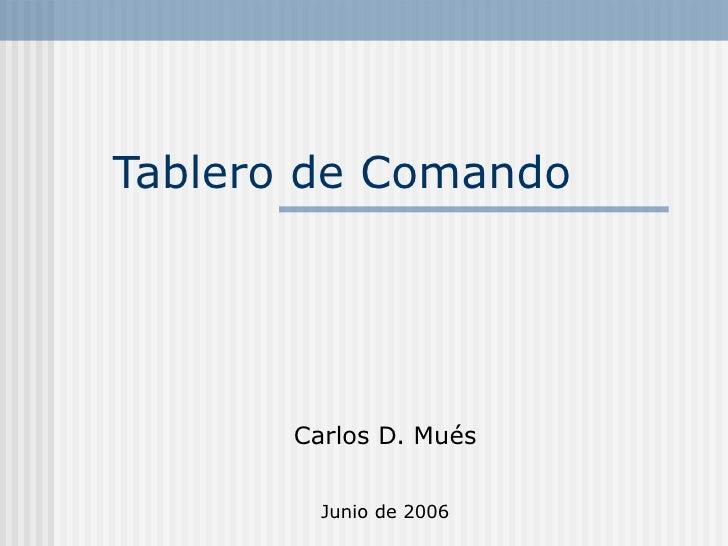 Tablero de Comando Carlos D. Mués Junio de 2006