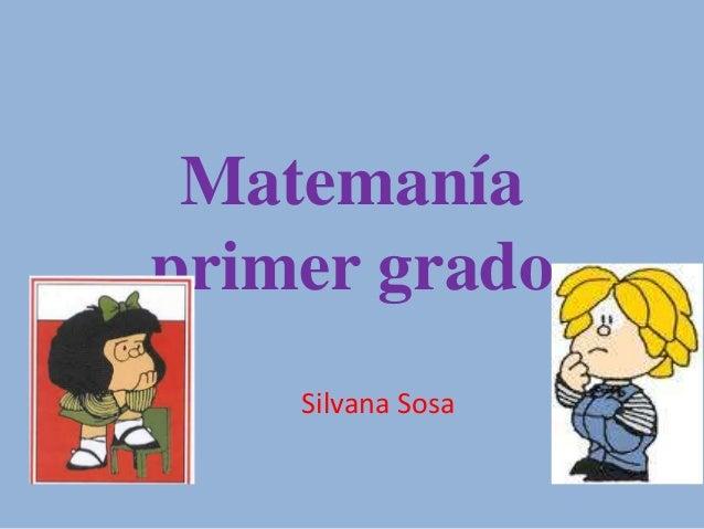 Matemaníaprimer gradoSilvana Sosa