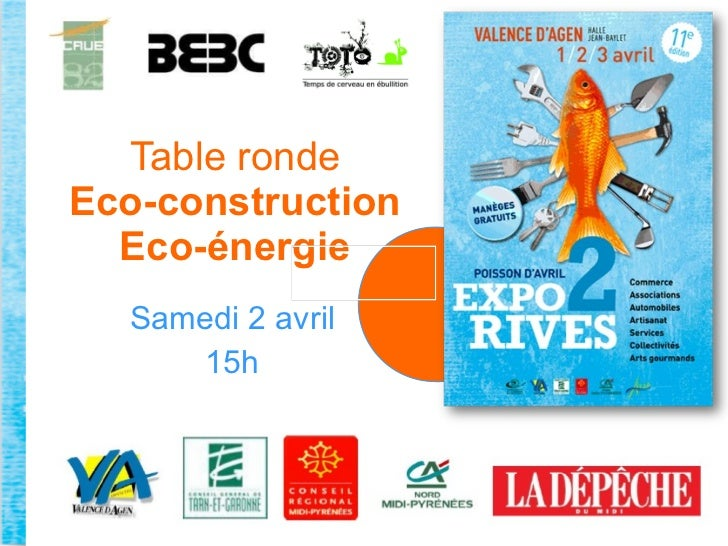Table ronde Eco-construction Eco-énergie Samedi 2 avril 15h