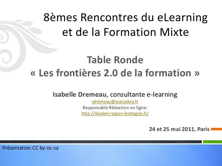 Table Ronde           « Les frontières 2.0 de la formation »                     Isabelle Dremeau, consultante e-learning ...