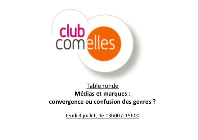 Table  ronde     Médias  et  marques  :     convergence  ou  confusion  des  genres  ?     ...