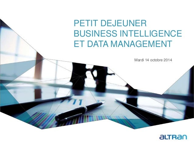 PETIT DEJEUNER BUSINESS INTELLIGENCE ET DATA MANAGEMENT Mardi 14 octobre 2014