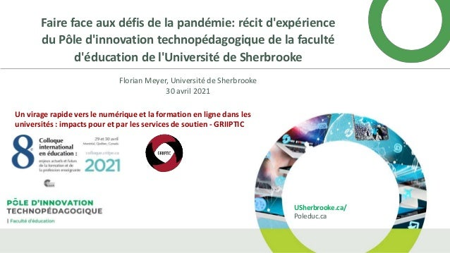 USherbrooke.ca/ Poleduc.ca Faire face aux défis de la pandémie: récit d'expérience du Pôle d'innovation technopédagogique ...