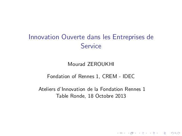 Innovation Ouverte dans les Entreprises de Service Mourad ZEROUKHI Fondation of Rennes 1, CREM - IDEC Ateliers d' Innovati...