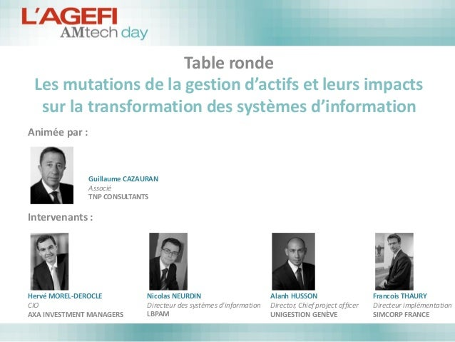 Table ronde Les mutations de la gestion d'actifs et leurs impacts sur la transformation des systèmes d'information  Animée...