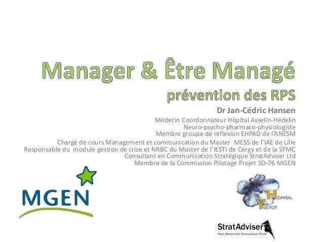 Dr Jan-Cédric Hansen Médecin Coordonnateur Hôpital Asselin-Hédelin Neuro-psycho-pharmaco-physiologiste Membre groupe de ré...