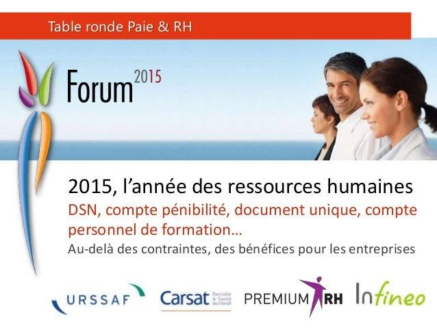 2015, l'année des ressources humaines DSN, compte pénibilité, document unique, compte personnel de formation… Au-delà des ...