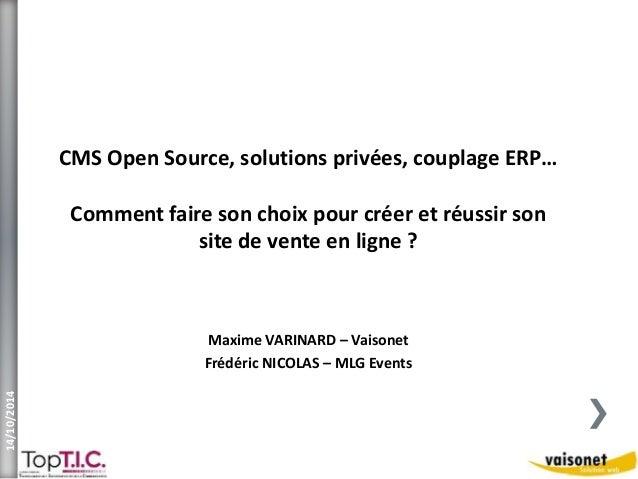 CMS Open Source, solutions privées, couplage ERP…  Comment faire son choix pour créer et réussir son  site de vente en lig...