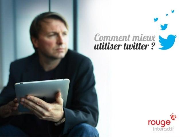 Comment mieux utiliser Twitter ?