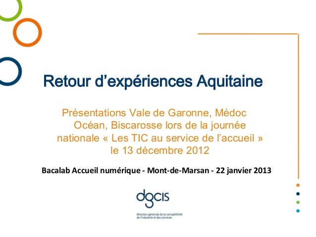 Retour d'expériences Aquitaine    Présentations Vale de Garonne, Médoc       Océan, Biscarosse lors de la journée   nation...