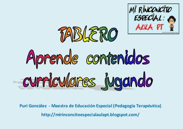 http://mirinconcitoespecialaulapt.blogspot.com/ Puri González - Maestra de Educación Especial (Pedagogía Terapéutica) http...