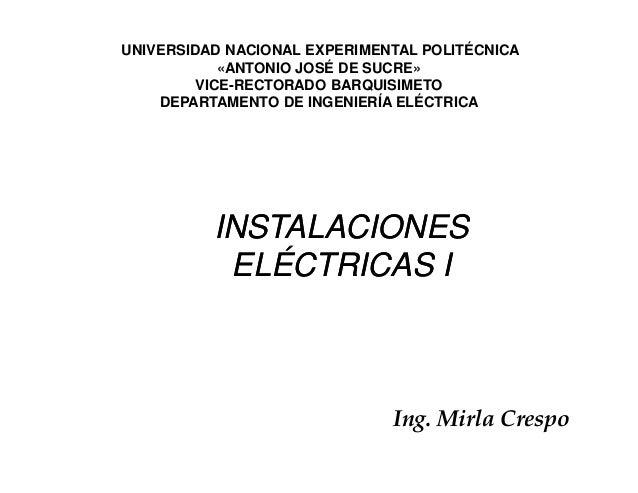 INSTALACIONESINSTALACIONES ELÉCTRICAS IELÉCTRICAS I UNIVERSIDAD NACIONAL EXPERIMENTAL POLITÉCNICA «ANTONIO JOSÉ DE SUCRE» ...
