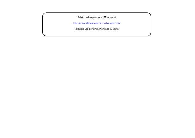 Tableros de operaciones Montessori http://manualidadeseducativas.blogspot.com Sólo para uso personal. Prohibida su venta.